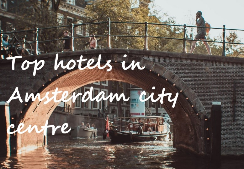 top hotels in Amsterdam