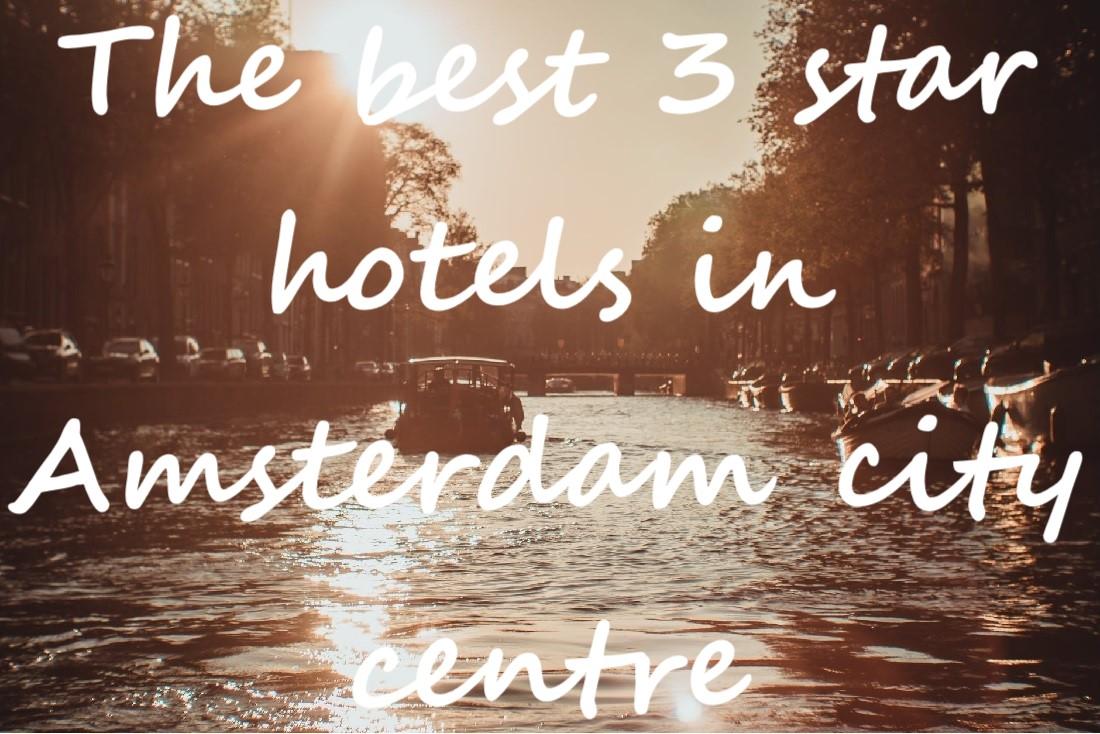 best three hotels Amstedam center
