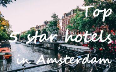 Best five star hotels Amsterdam