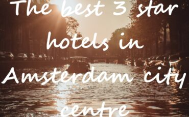 top drie sterrenhotel in Amsterdam centrum
