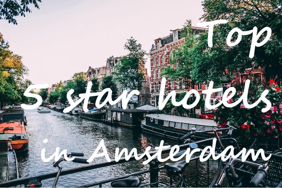 beste vijfsterrenhotel in Amsterdam