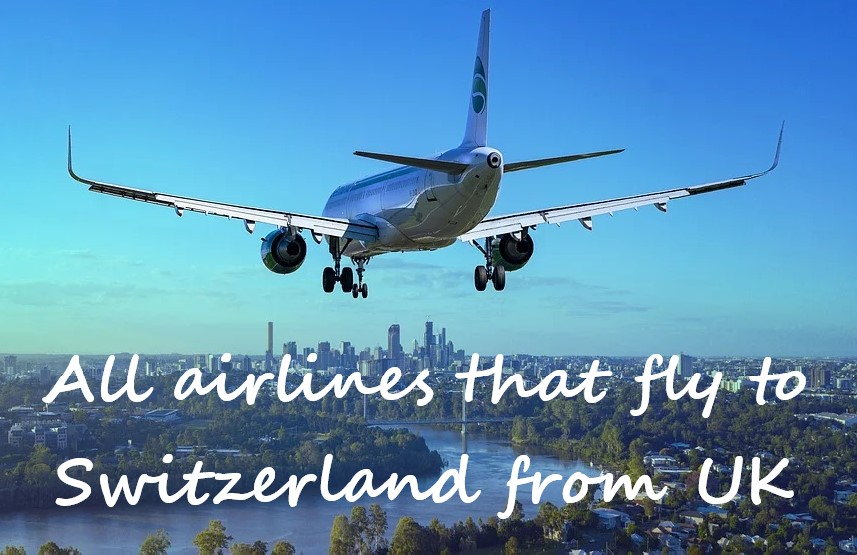 all flights to Switzerland from UK