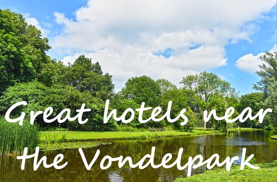 hotels near the Vondelplark