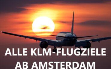 KLM-Flugziele ab Amsterdam