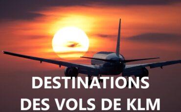 destinations des vols de KLM au départ d'Amsterdam