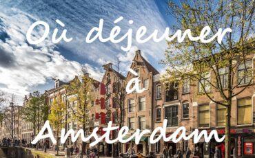 Où déjeuner à Amsterdam
