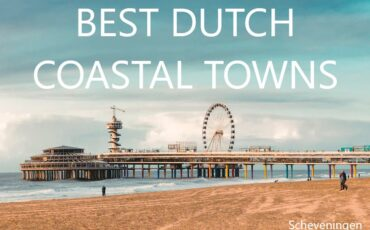 best Dutch coastal towns