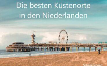 besten Küstenorte in den Niederlanden