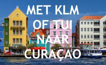 met KLM of TUI naar Curaçao vliegen